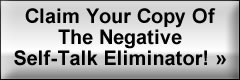 Claim Your Copy Of The Negative Self-Talk Eliminator!